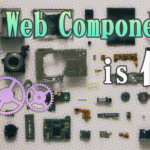 Web Components is 何?